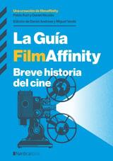La guía Filmaffinity. Una breve historia del cine
