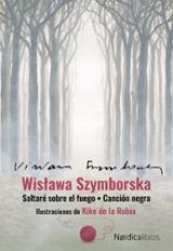Estuche Wislawa Szymborska. Saltaré sobre el fuego. Canción negra - Szymborska, Wislawa