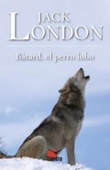 Bâtard, el perro lobo