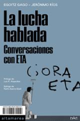 La lucha hablada. Conversaciones con ETA - Gago, Egoitz