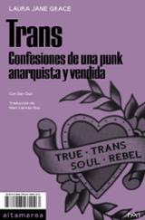 Trans. Confesiones de una punk anarquista y vendida - Grace, Laura Jane