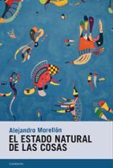El estado natural de las cosas - Morellón, Alejandro
