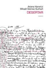 Desertar - Gómez Guthart, Mikaël