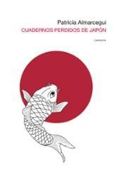Cuadernos perdidos de Japón - Almarcegui, Patricia