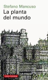La planta del mundo - Mancuso, Stefano