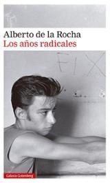 Los años radicales - De La Rocha, Alberto