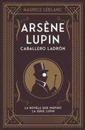 Arsène Lupin, caballero ladrón - Leblanc, Maurice