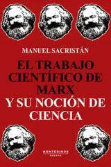El trabajo científico de Marx y su noción de ciencia - Sacristan Luzon, Manuel