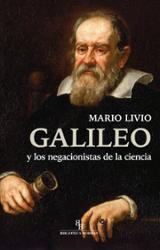 Galileo y los negacionistas de la ciencia - Livio, Mario
