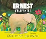 Ernest l´elefantet - Browne, Anthony