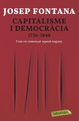 Capitalisme i democràcia 1756-1848 - Fontana, Josep