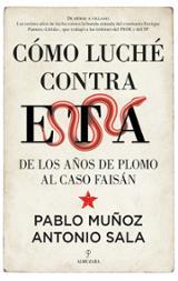 Cómo luché contra ETA - Muñoz, Pablo