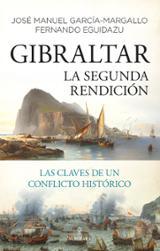 Gibraltar. La segunda rendición - Eguidazu, Fernando