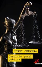 Justícia quasi poètica - Cervera, Jordi