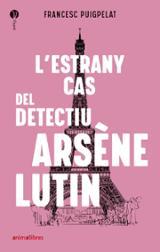 L´estrany cas del detectiu Arsène Lutin - Puigpelat, Francesc
