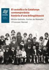 El castellà a la Catalunya contemporània: història d´una bilingüització - Bernat, Francesc