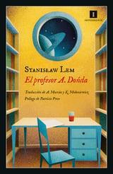 El Profesor A. Donda. De las memorias de Ijon Tichy - Lem, Stanislaw