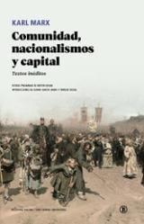Comunidad, nacionalismos y capital. Textos inéditos - Marx, Karl