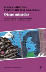 Otras miradas. Voces y formas de la creación feminista desde los - Jareño Gila, Claudia
