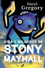 Vida y milagros de Stony Mayhall - Gregory, Daryl