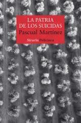 La patria de los suicidas - Martínez, Pascual