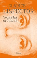 Todas las crónicas - Lispector, Clarice