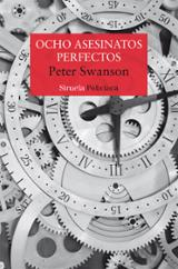 Ocho asesinatos perfectos - Swanson, Peter