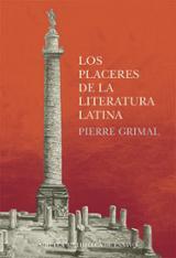 Los placeres de la literatura latina - Grimal, Pierre