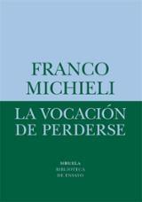La vocación de perderse - Michieli, Franco