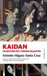 Kaidan. Tradición del terror en Japón - Míguez Santa Cruz, Antonio