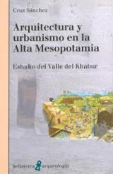 Arquitectura y urbanismo en la Alta Mesopotamia - Sánchez, Cruz