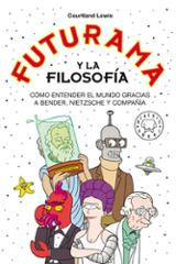 Futurama y la Filosofía - Lewis, Courtland