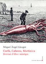 Corfú, Cabrera, Martinica. Breviari d´illes i miratges - Llauger, Miquel Àngel