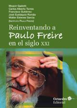 Reinventando a Paulo Freire en el seglo XXI