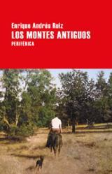Los montes antiguos - Ruiz, Enrique Andrés