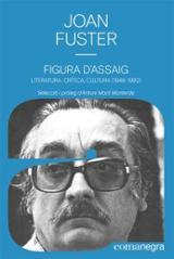Figura d´assaig. Literatura, crítica, cultura (1948-1992)