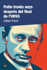 Putin trenta anys després del final de l´URSS - Ferri, Llibert
