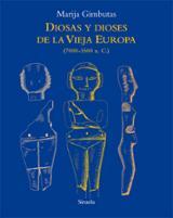 Diosas y dioses de la vieja Europa (7000-3500 a. C,) - Gimbutas, Marija