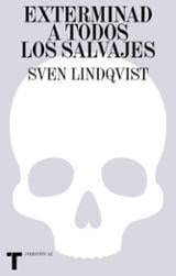 Exterminad a todos los salvajes - Lindqvist, Sven