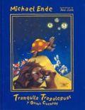 Tranquila tragaleguas y otros cuentos