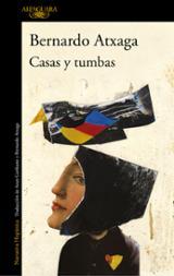 Casas y tumbas - Atxaga, Bernardo
