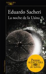 La noche de la Usina (Premio Alfaguara 2016) - Sacheri, Eduardo