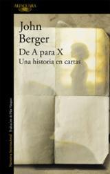 De A para X. Una historia de cartas - Berger, John