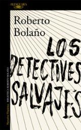 Los detectives salvajes - Bolaño, Roberto