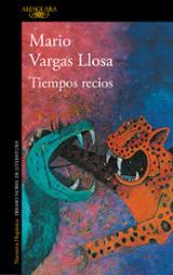 Tiempos recios - Vargas Llosa, Mario