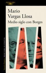 Medio siglo con Borges - Vargas Llosa, Mario