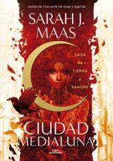 Casa de tierra y sangre. Ciudad de Medialuna 1 - Maas, Sarah J.
