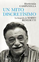 Un mito discretísimo: la biografía de Mario Benedetti - Campanella, Hortensia