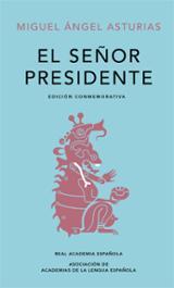 El señor presidente (Edición conmemorativa) - Asturias, Miguel Ángel