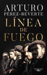 Línea de fuego - Pérez-Reverte, Arturo